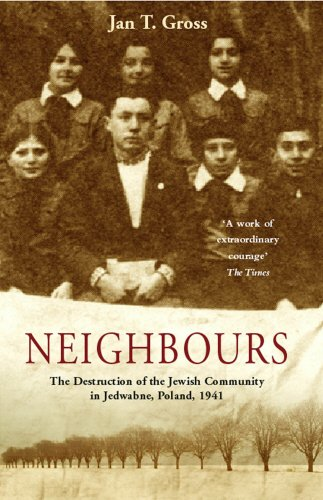 9780099441663: Neighbours: The Destruction of the Jewish Community in Jedwabne, Poland