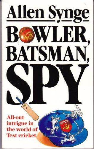 9780099441700: 'BOWLER, BATSMAN, SPY'