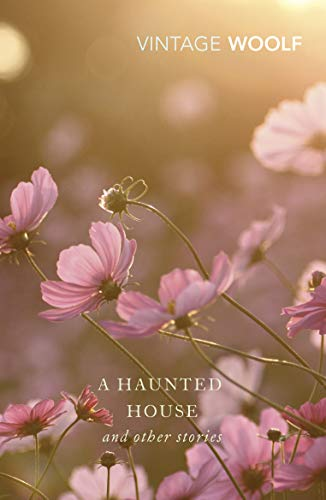 9780099442165: A Haunted House: The Complete Shorter Fiction: The Complete Shorter Fiction of Virginia Woolf (Vintage Classics)