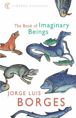 9780099442639: Book of Imaginary Beings