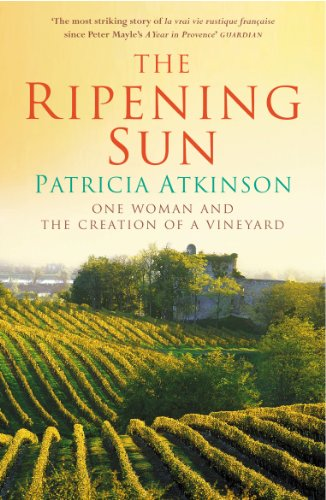 9780099443162: The Ripening Sun: One Woman and the Creation of a Vineyard