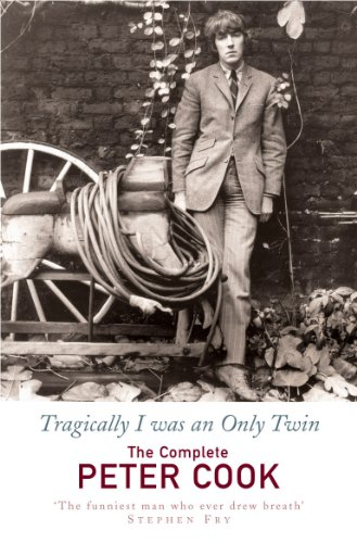 9780099443254: TRAGICALLY I WAS AN ONLY TWIN: THE COMEDY OF PETER COOK