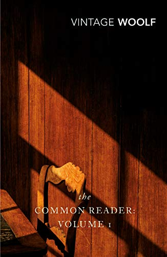 9780099443667: The Common Reader: Volume 1: v. 1 (Vintage Classics)