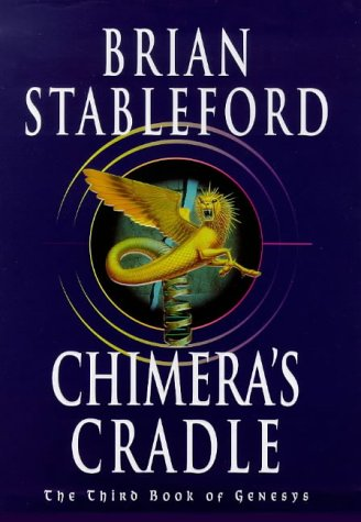 9780099443711: Chimera's Cradle The Third Book of Genesys