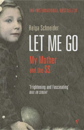 9780099443742: Let Me Go: My Mother and the SS