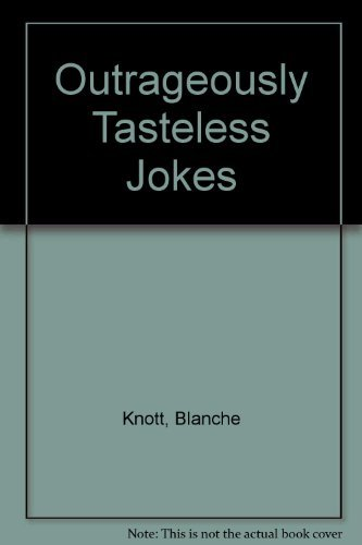 9780099444503: Outrageously Tasteless Jokes