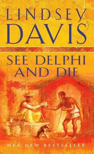 9780099445289: See Delphi and Die (A Marcus Didius Falco Novel)