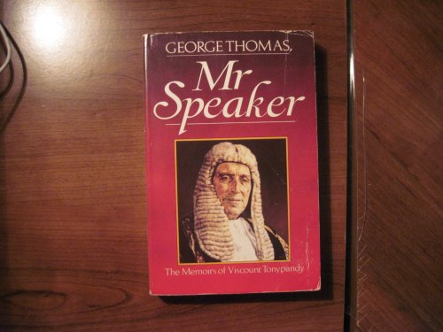 9780099445906: George Thomas, Mr.Speaker: The Memoirs of Viscount Tonypandy