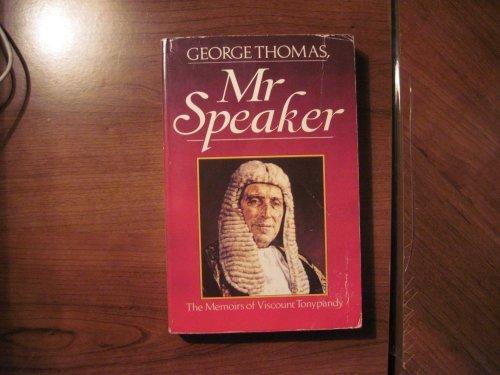 9780099445906: George Thomas, Mr.Speaker: The Memoirs of Viscount Tonypandy
