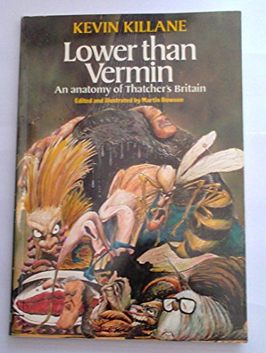 9780099446507: Lower Than Vermin. An Anatomy of Thatcher