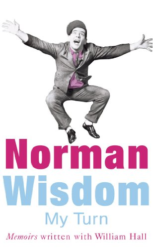 MY TURN: AN AUTOBIOGRAPHY (0099446766) by NORMAN WISDOM