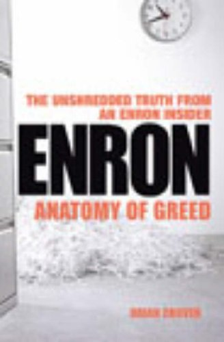 9780099446828: Enron: Anatomy of Greed: The Unshredded Truth from an Enron Insider