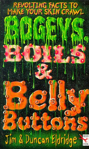 9780099447504: Bogeys, Boils and Bellybuttons