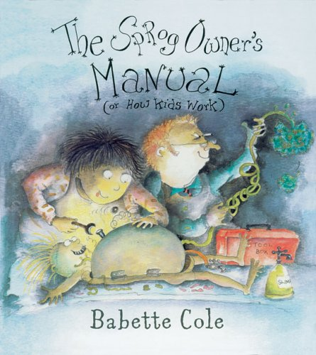 9780099447658: The Sprog Owner's Manual: (Or How Kids Work)