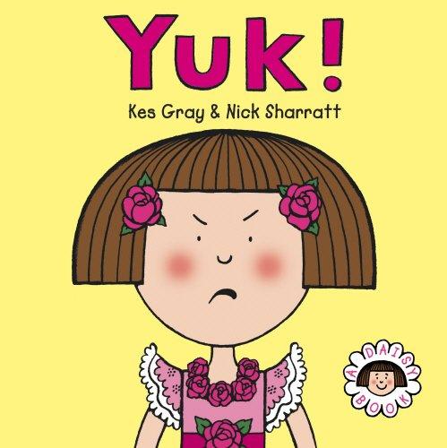 Yuk! Daisy Book 4 (Daisy Picture Books): Kes Gray