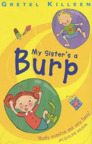 9780099448082: My Sister's a Burp