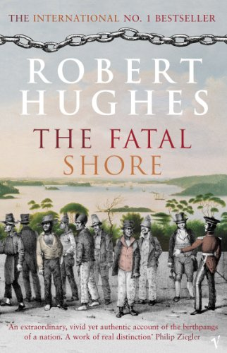 9780099448549: The Fatal Shore: A History of the Transportation of Convicts to Australia, 1787-1868