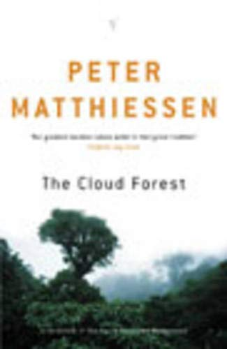 9780099449928: The Cloud Forest: A Chronicle of the South American Wilderness