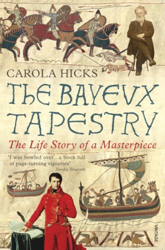 9780099450191: The Bayeux Tapestry: The Life Story of a Masterpiece