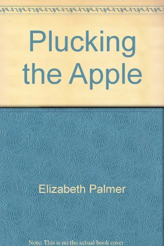 9780099450610: Plucking the Apple