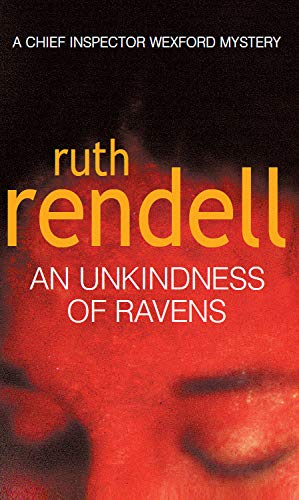 9780099450702: AN UNKINDNESS OF RAVENS (INSPECTOR WEXFORD)