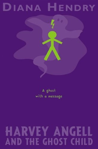 9780099451037: Harvey Angell And The Ghost Child