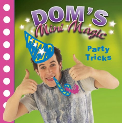 9780099451372: Dominic Wood's Mini Magic: Party Tricks