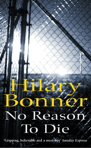 No Reason to Die: Bonner, Hilary