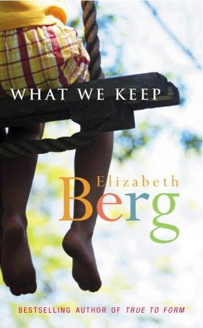 What We Keep: Berg, Elizabeth