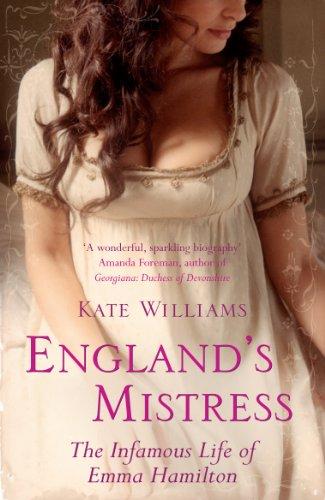 9780099451839: England's Mistress: The Infamous Life of Emma Hamilton