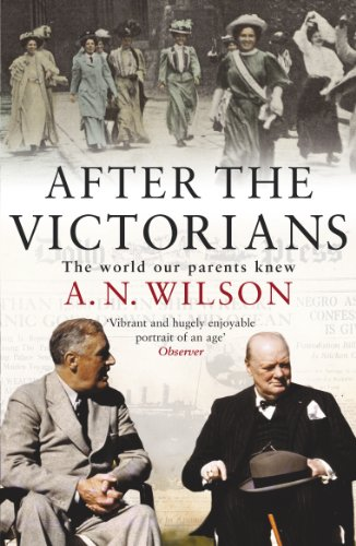 9780099451877: After The Victorians: The World Our Parents Knew