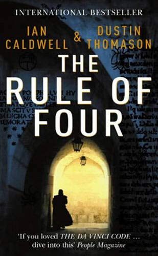 9780099451952: The Rule of Four. Ian Caldwell & Dustin Thomason
