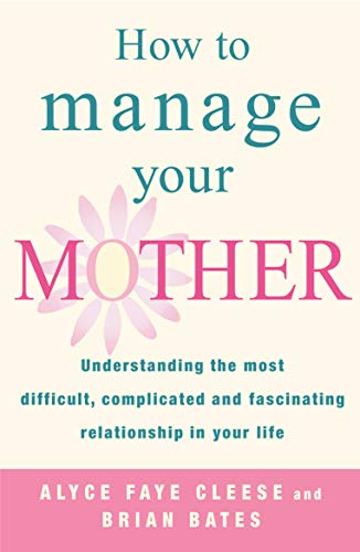 9780099451976: How to Manage Your Mother