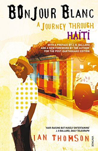 9780099452157: Bonjour Blanc: A Journey Through Haiti