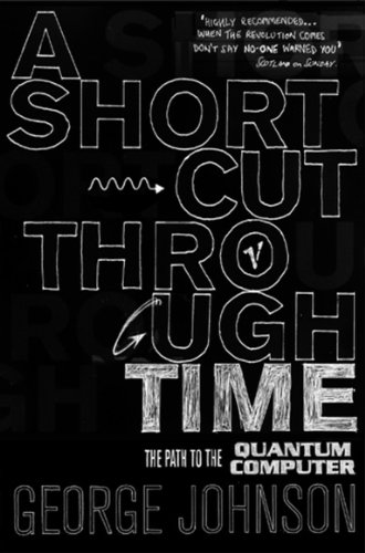 9780099452171: A Shortcut Through Time: The Path to a Quantum Computer