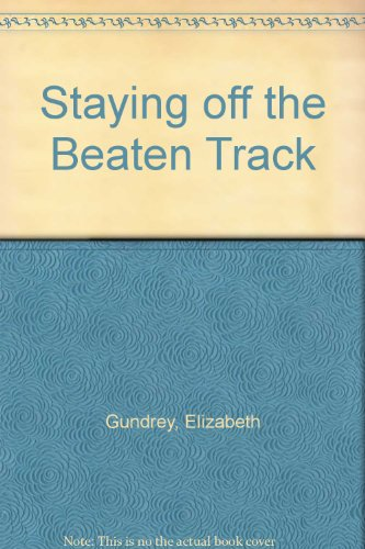 9780099452706: Staying off the Beaten Track