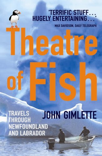 9780099453253: Theatre Of Fish: Travels through Newfoundland and Labrador