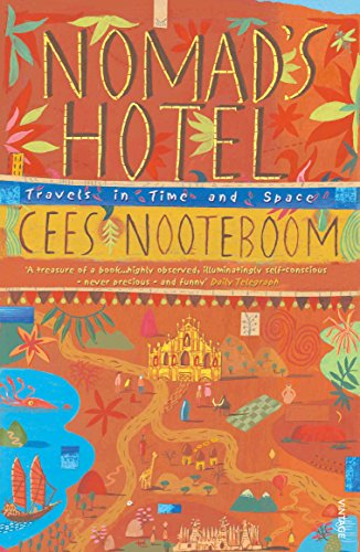 9780099453789: Nomad's Hotel: Travels in Time and Space