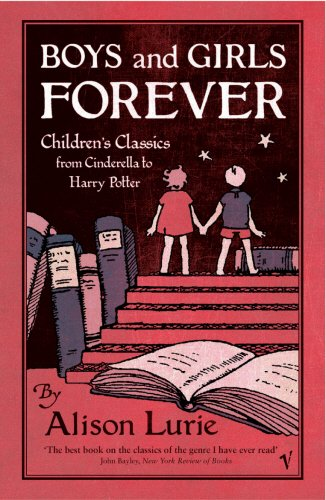 9780099453895: Boys and Girls Forever: Children's Classics from Cinderella to Harry Potter
