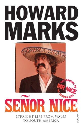 Senor Nice: Straight Life from Wales to South America: Marks, Howard
