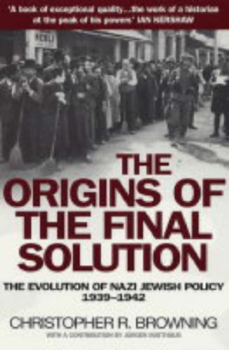 9780099454823: Origins of the Final Solution: The Evolution of Nazi Jewish Policy, September 1939-March 1942