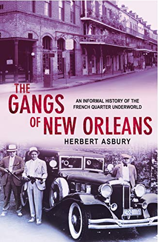 9780099455080: The Gangs Of New Orleans: An Informal History of the French Quarter Underworld