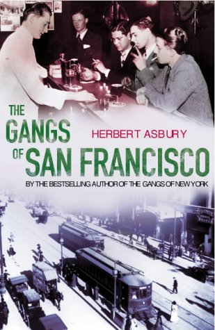 9780099455127: The Gangs Of San Francisco