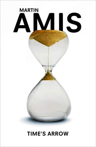 9780099455356: Time's Arrow