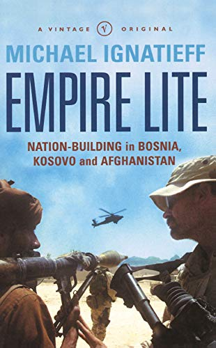 9780099455431: Empire Lite: Nation Building in Bosnia, Kosovo, Afghanistan (A Vintage original)