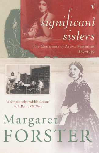 9780099455578: Significant Sisters: The Grassroots of Active Feminism 1839-1939
