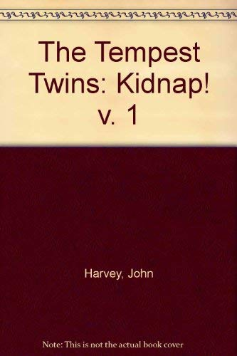 9780099455608: The Tempest Twins: Kidnap! v. 1