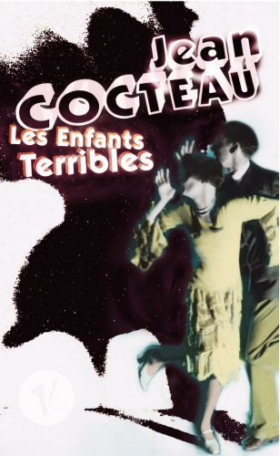 Les Enfants Terribles (Vintage Crucial Classics) (0099455692) by Jean Cocteau