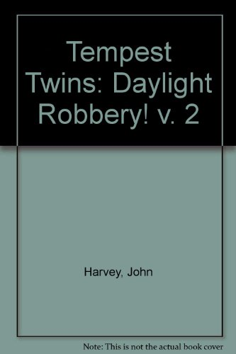9780099455707: Tempest Twins Daylight Robbery