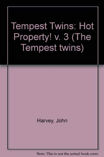 9780099455806: Tempest Twins: Hot Property! v. 3 (The Tempest twins)